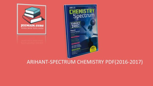 PDF]DOWNLOAD ARIHANT-SPECTRUM CHEMISTRY (2016-2017) | JEEMAIN GURU