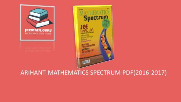 PDF]DOWNLOAD ARIHANT-SPECTRUM MATHEMATICS (2016-2017)   JEEMAIN GURU