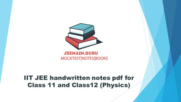 PDF]DOWNLOAD IIT JEE handwritten notes (Physics) | JEEMAIN GURU