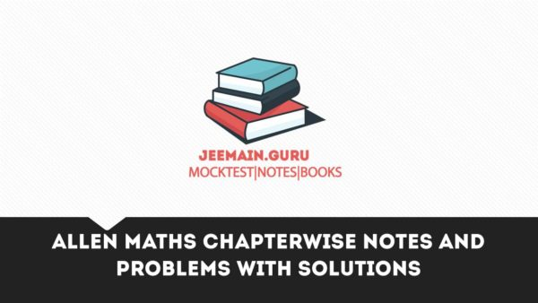 PDF]DOWNLOAD ALLEN Maths Chapterwise Notes and Problems with Solutions