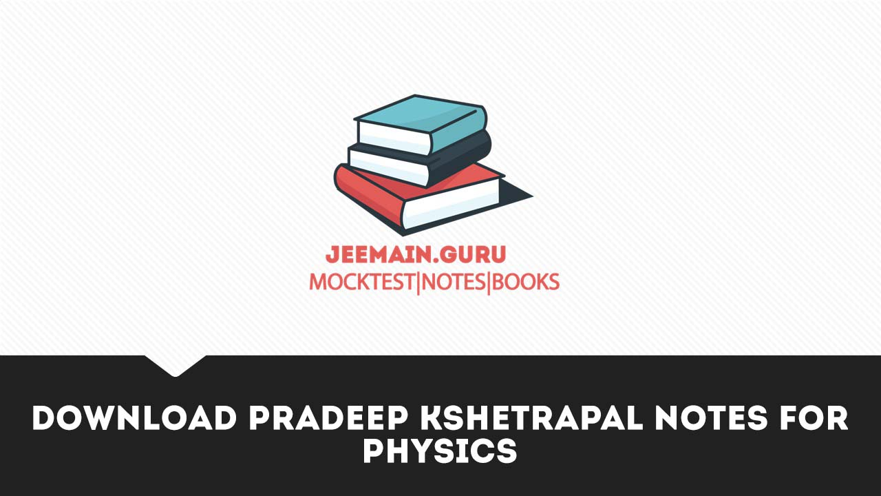 PDF] Download pradeep kshetrapal notes for Physics