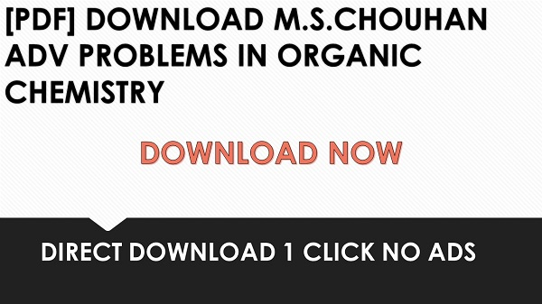 PDF] DOWNLOAD M S CHOUHAN ADV PROBLEMS IN ORGANIC CHEMISTRY |